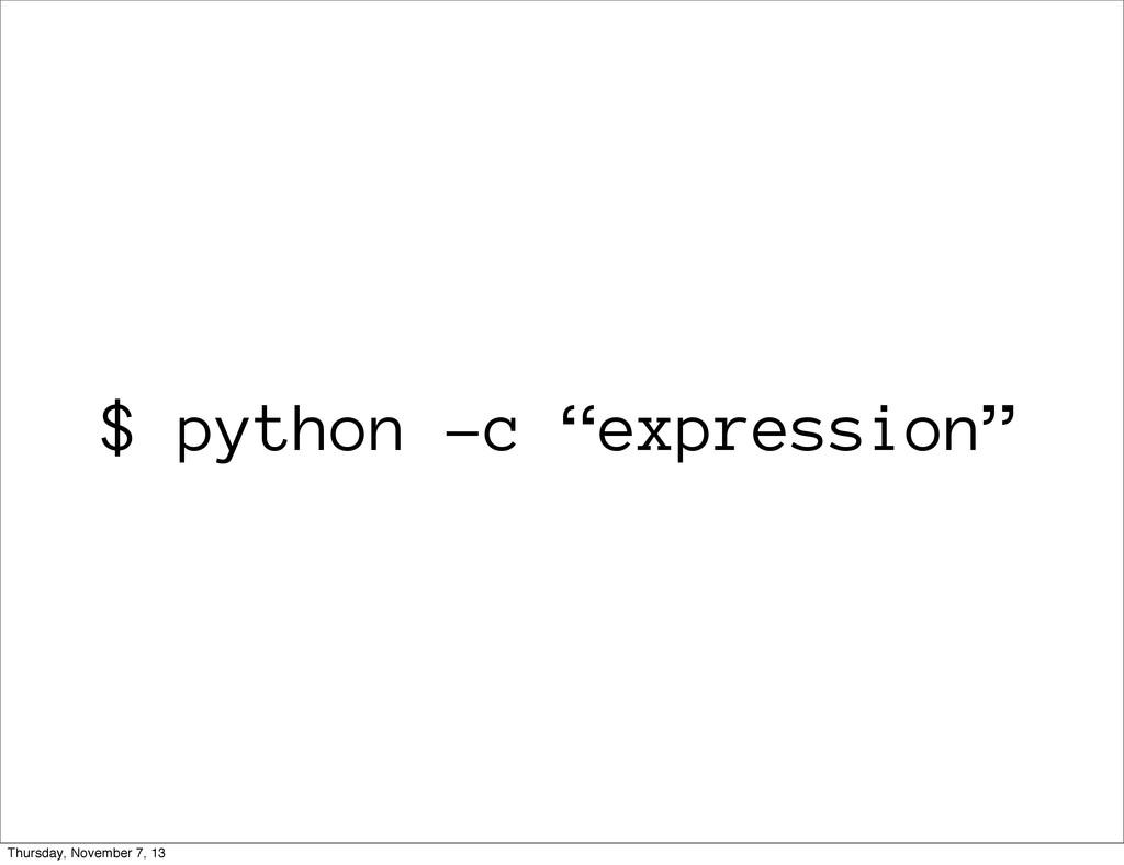 "$ python -c ""expression"" Thursday, November 7, ..."