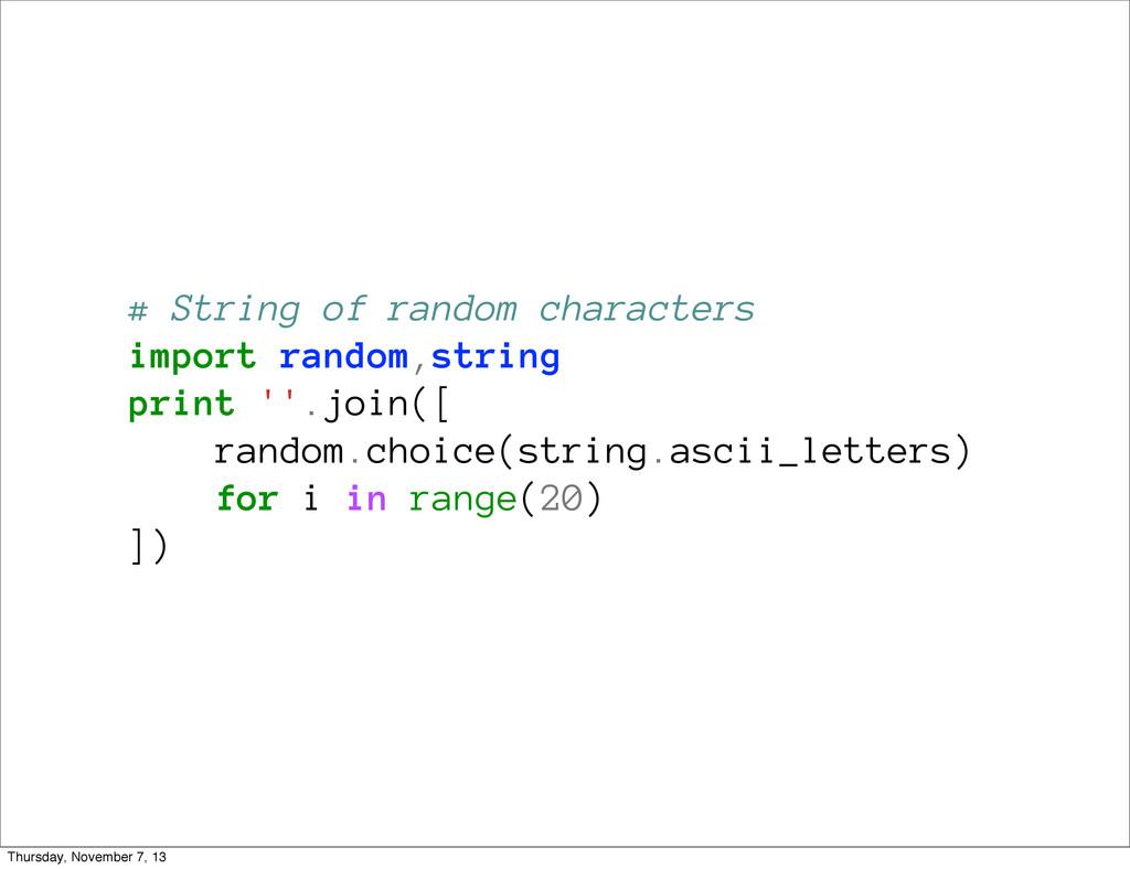 # String of random characters import random,str...