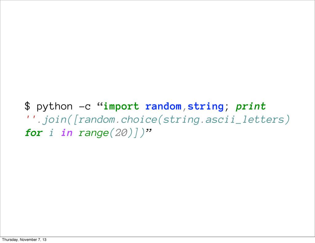 "$ python -c ""import random,string; print ''.joi..."