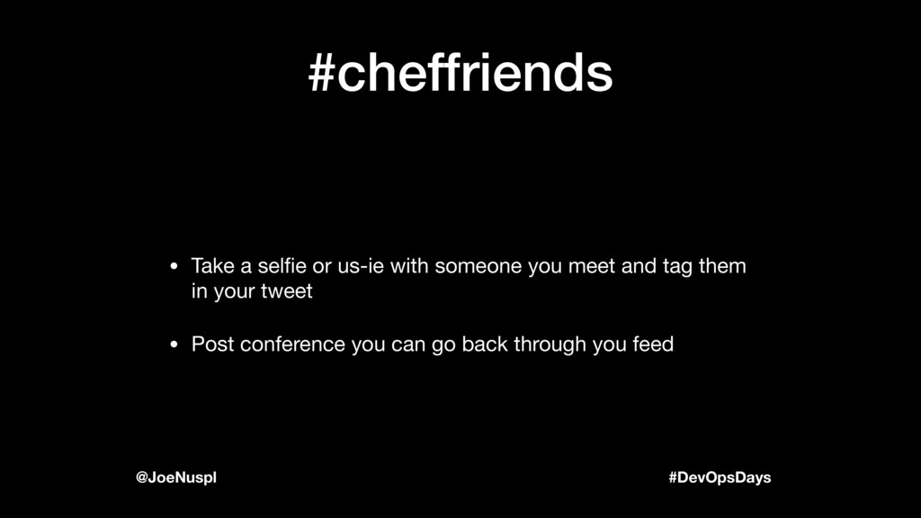 #DevOpsDays @JoeNuspl #cheffriends • Take a sel...