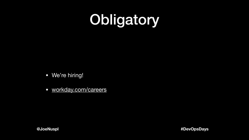 #DevOpsDays @JoeNuspl Obligatory • We're hiring...