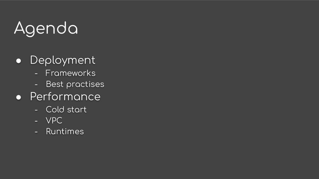 Agenda ● Deployment - Frameworks - Best practis...