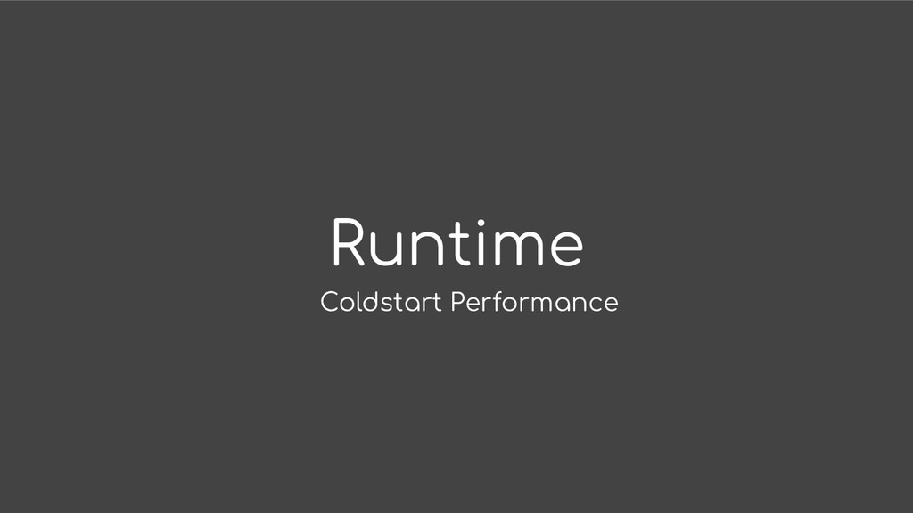 Runtime Coldstart Performance