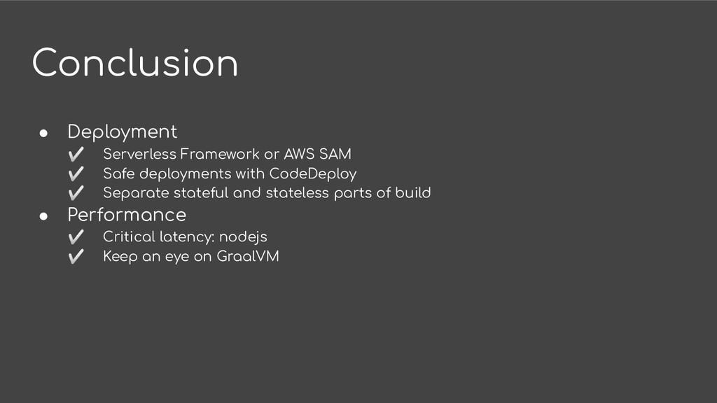 Conclusion ● Deployment ✅ Serverless Framework ...