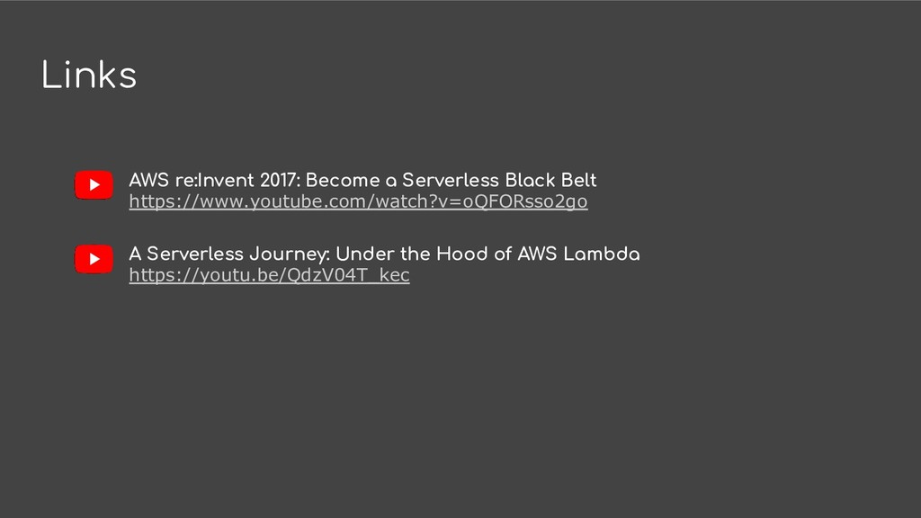 Links AWS re:Invent 2017: Become a Serverless B...