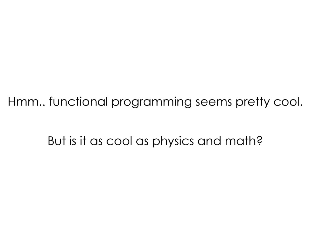 But is it as cool as physics and math? Hmm.. fu...