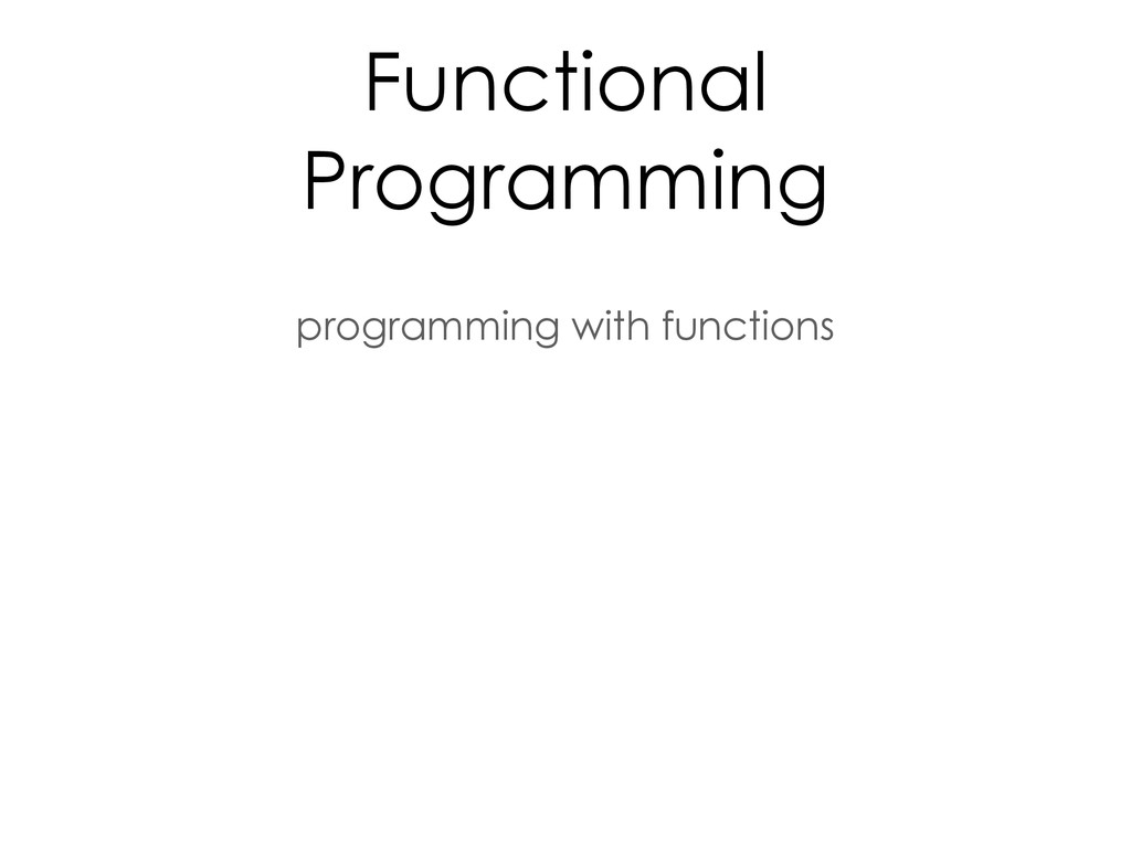 Functional Programming programming with functio...