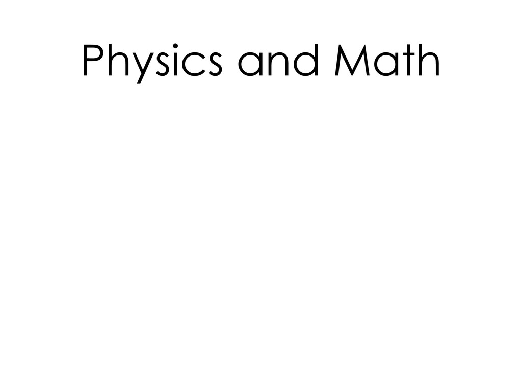 Physics and Math