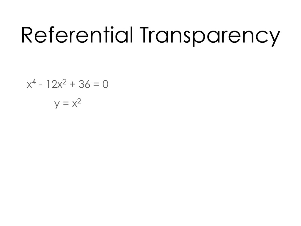 x4 - 12x2 + 36 = 0 y = x2 Referential Transpare...