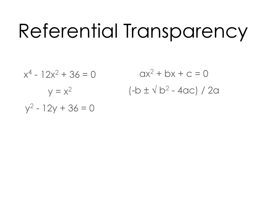 x4 - 12x2 + 36 = 0 y = x2 y2 - 12y + 36 = 0 ax2...