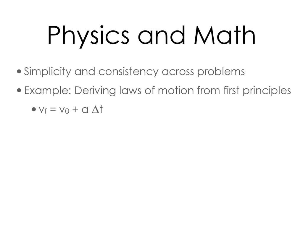 Physics and Math •Simplicity and consistency ac...