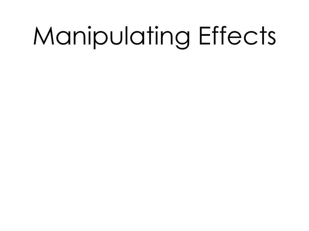 Manipulating Effects