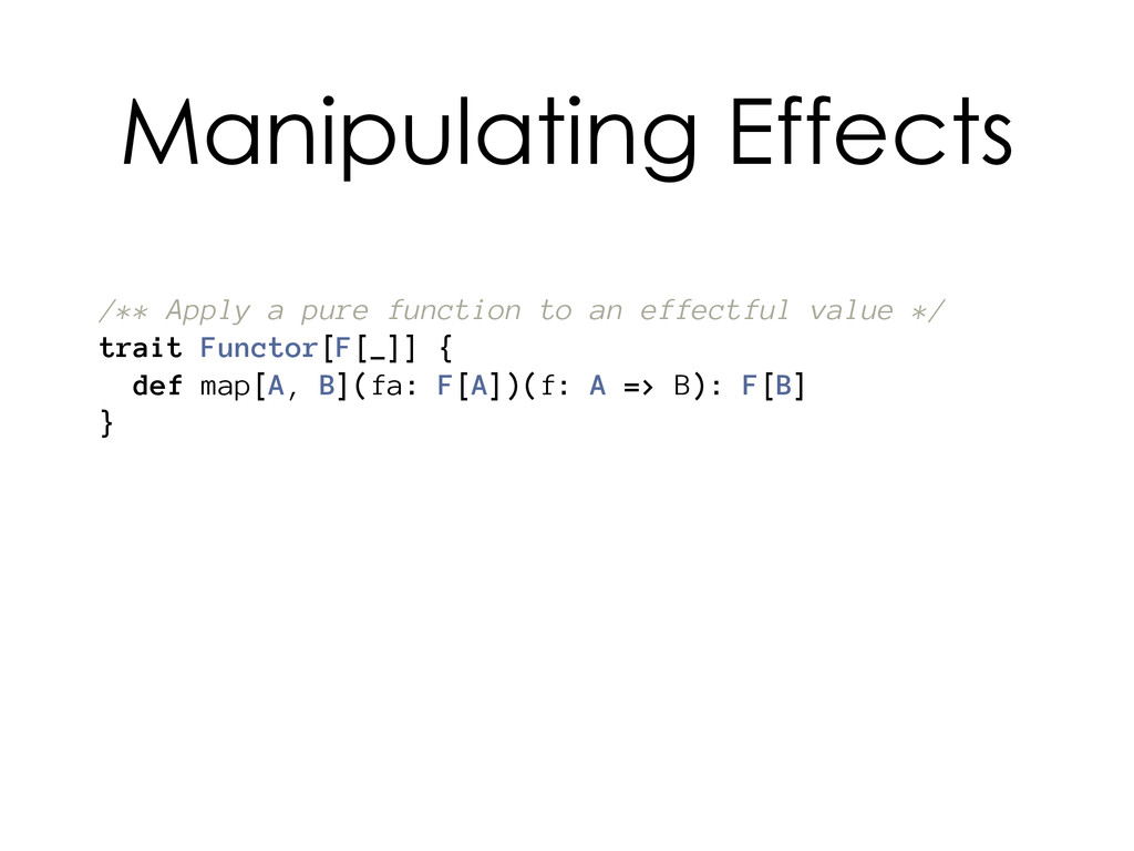 /** Apply a pure function to an effectful value...