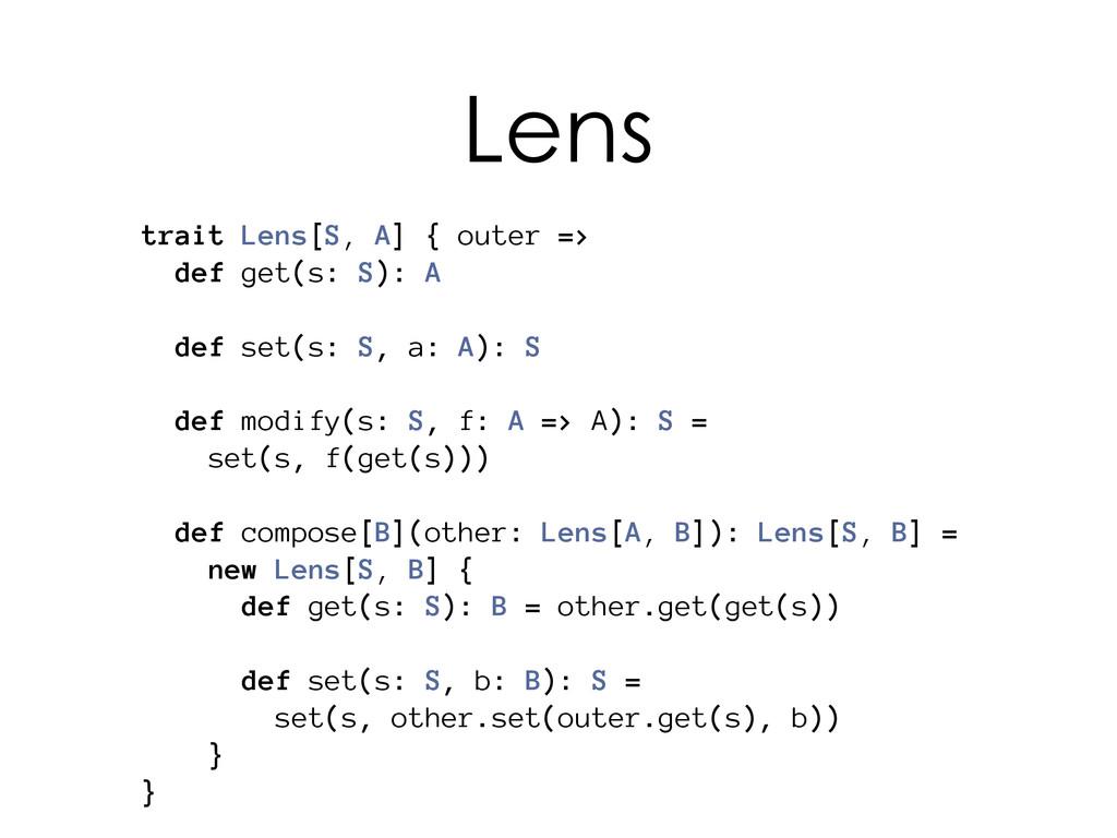 trait Lens[S, A] { outer => def get(s: S): A de...