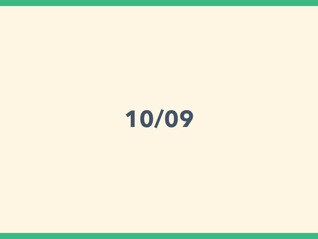 10/09