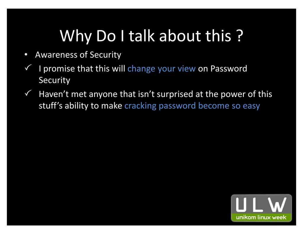 Why Do I talk about this ? ‡ Awareness of Secur...