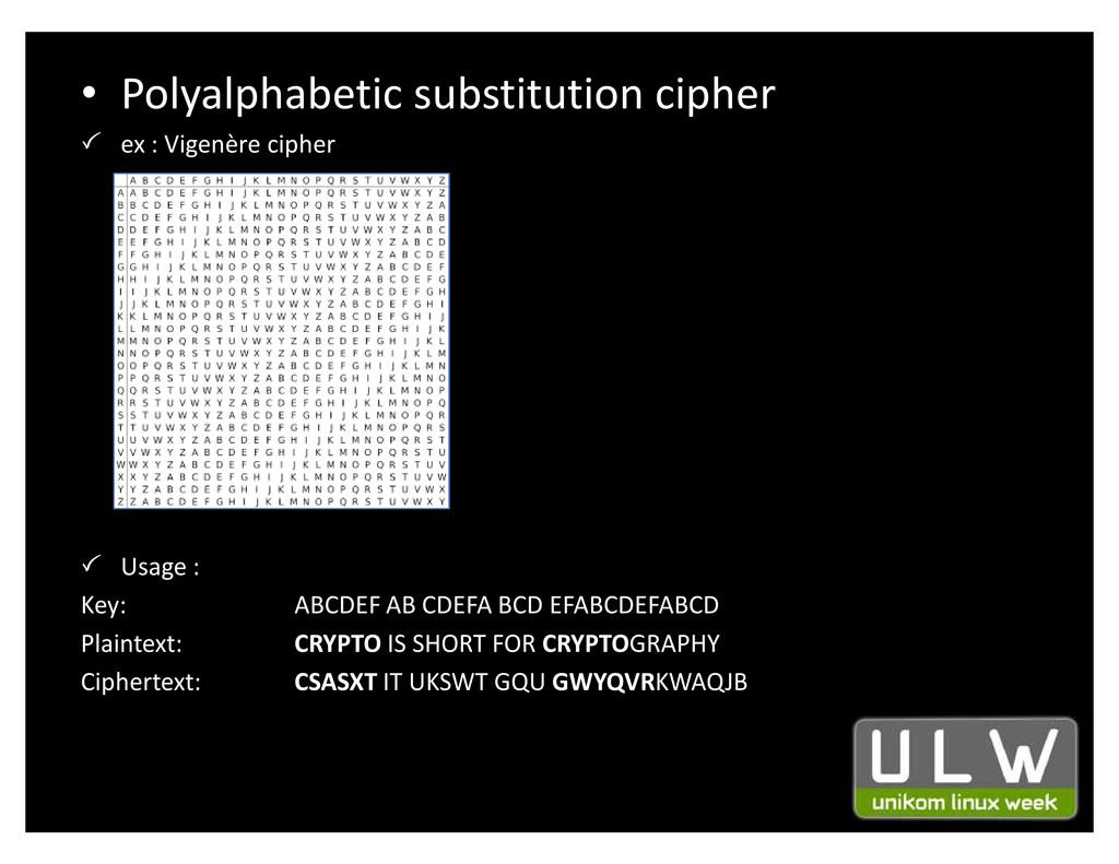 ‡ Polyalphabetic substitution cipher  ex : Vig...