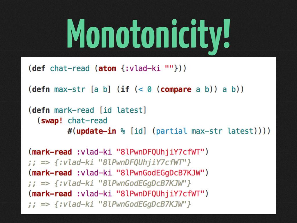 Monotonicity!