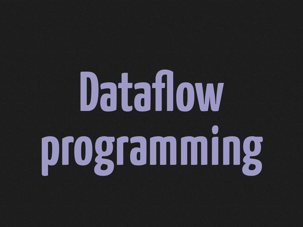 Dataflow programming