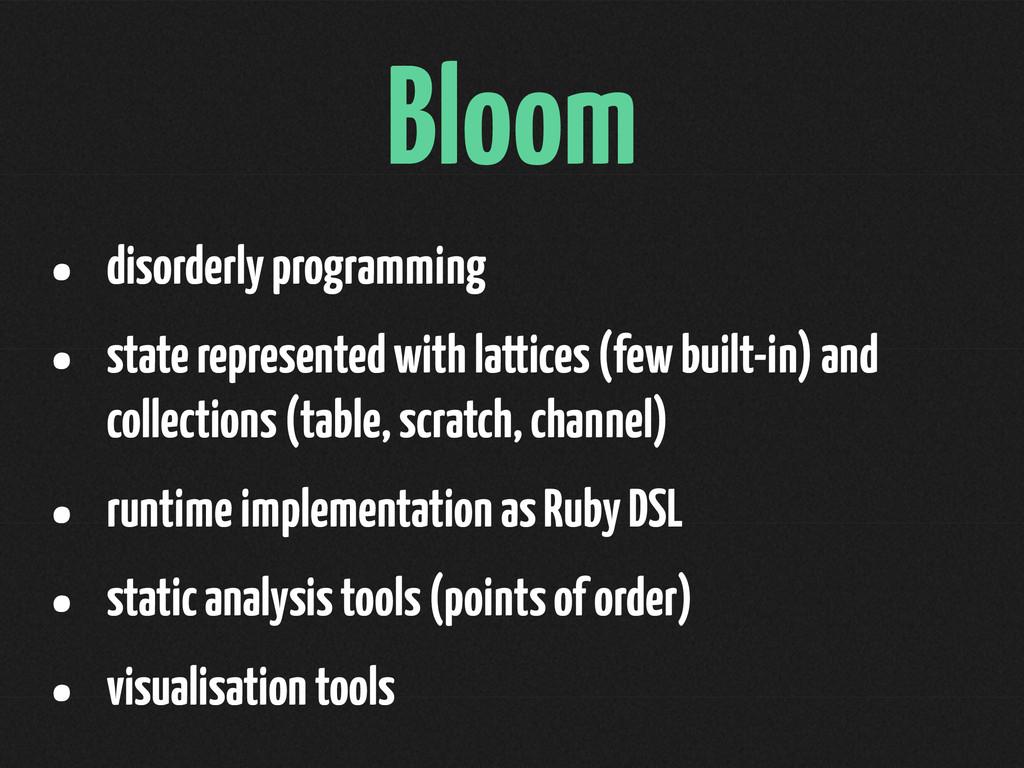 Bloom • disorderly programming • state represen...