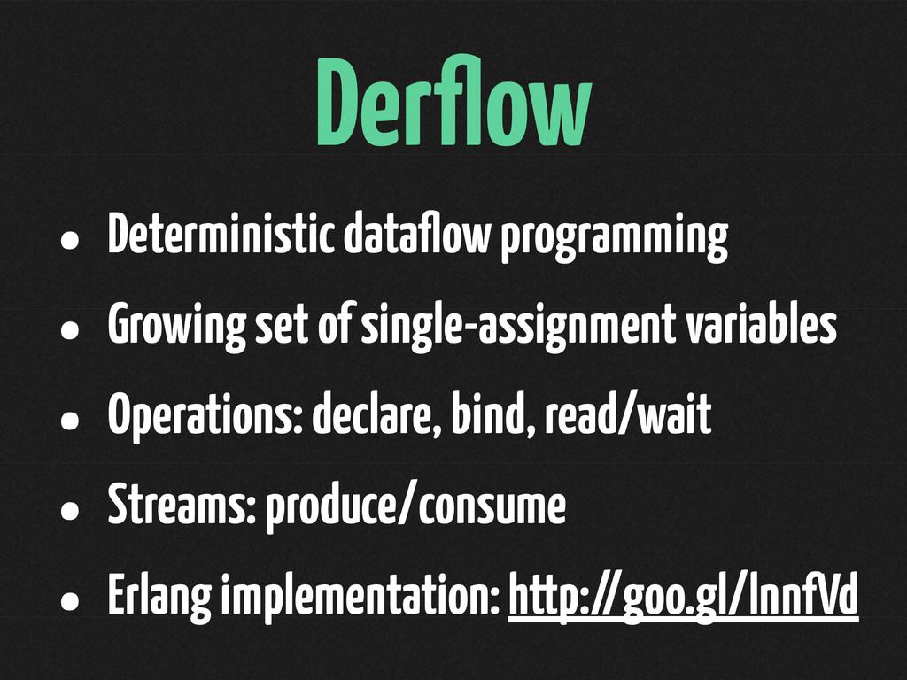 Derflow • Deterministic dataflow programming • Gr...