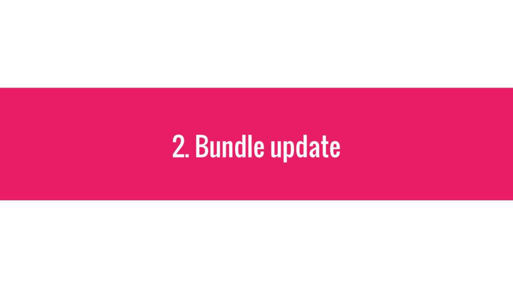 2. Bundle update