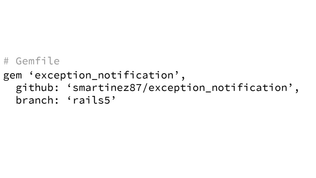 gem 'exception_notification', github: 'smartine...