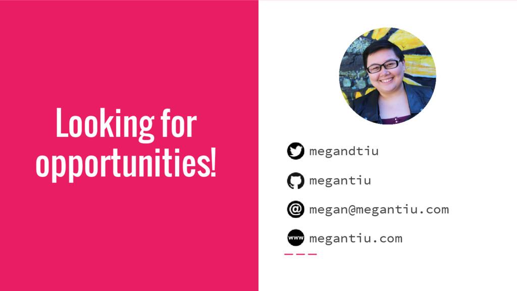 Looking for opportunities! megandtiu megantiu m...