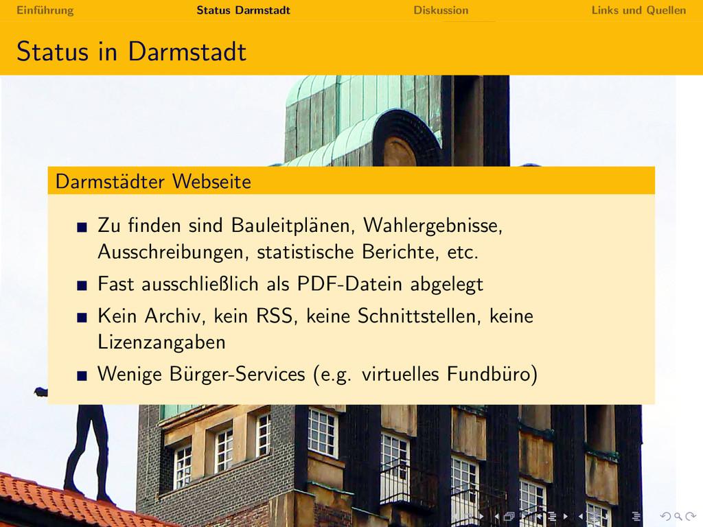 Einf¨ uhrung Status Darmstadt Diskussion Links ...
