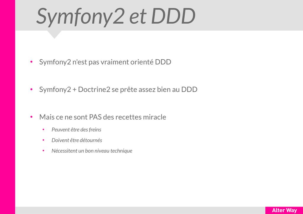 Symfony2 et DDD ● Symfony2 n'est pas vraiment o...