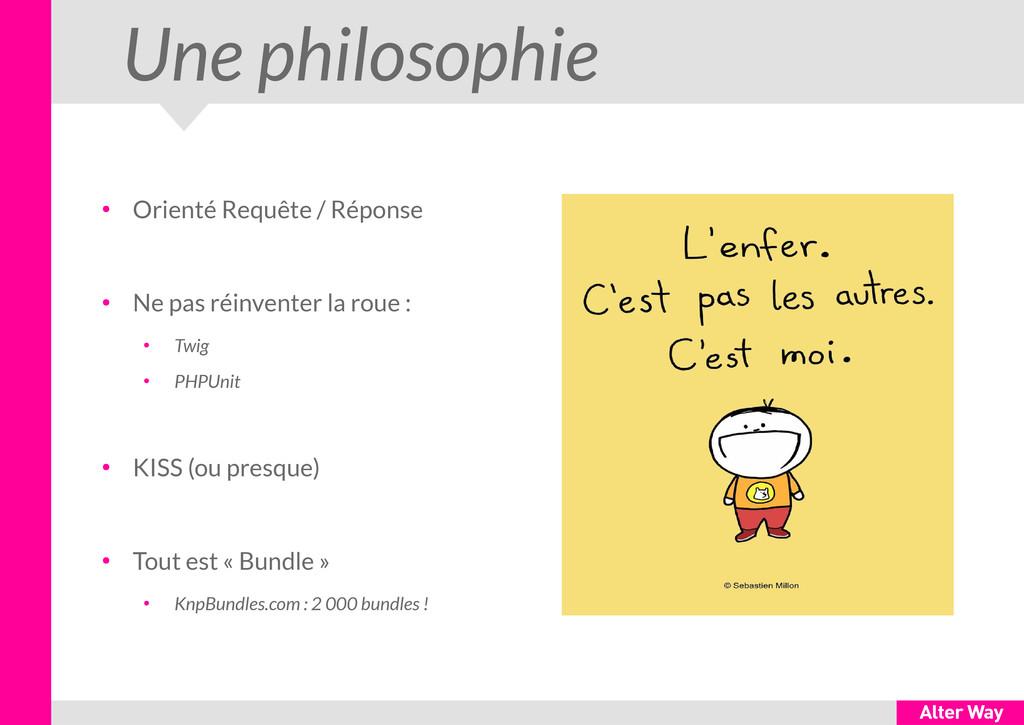 Une philosophie ● Orienté Requête / Réponse ● N...