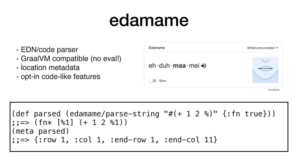 """edamame (def parsed (edamame/parse-string """"#(+ ..."""
