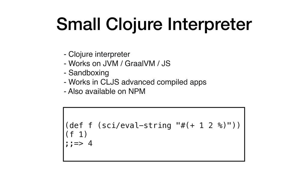 Small Clojure Interpreter (def f (sci/eval-stri...
