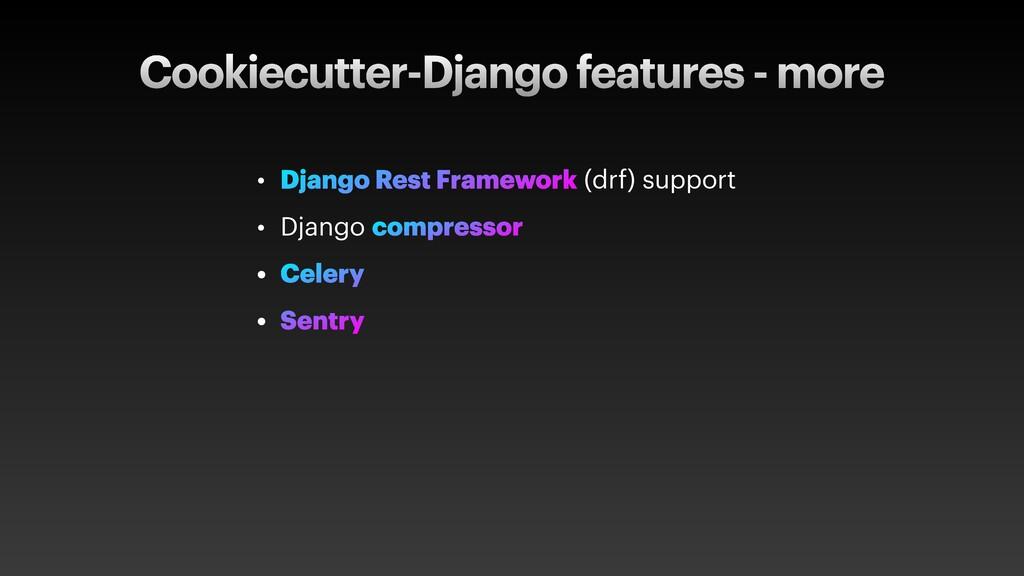 Cookiecutter-Django features - more • Django Re...