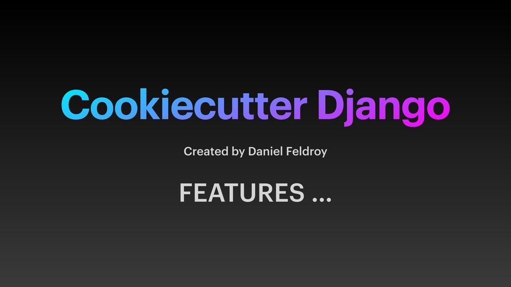 Cookiecutter Django Created by Daniel Feldroy F...