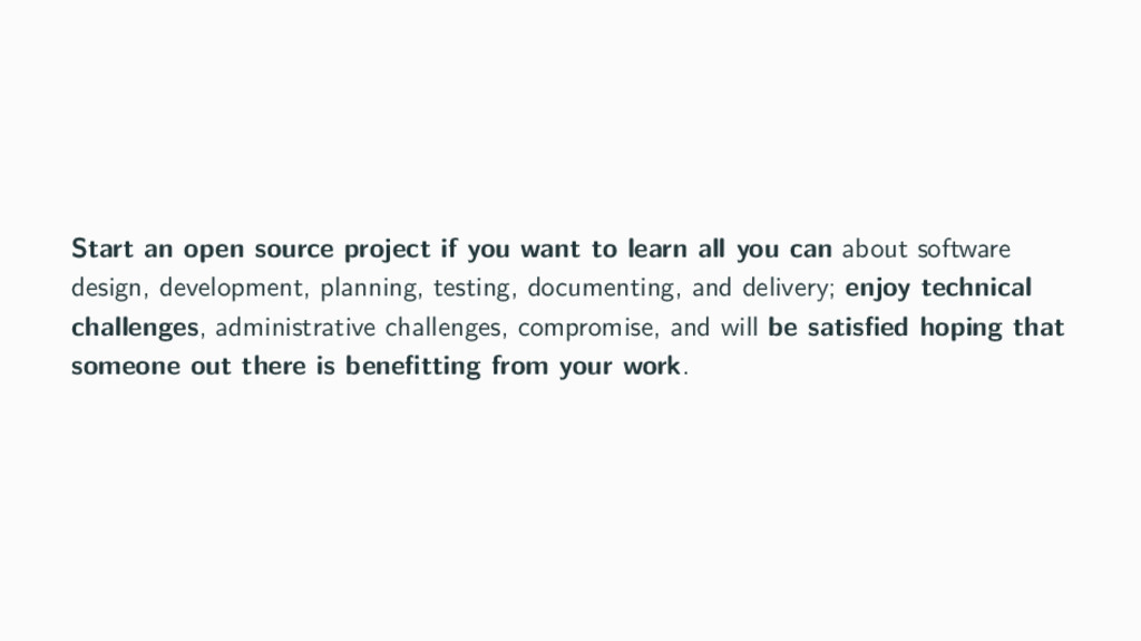 Start an open source project if you want to lea...
