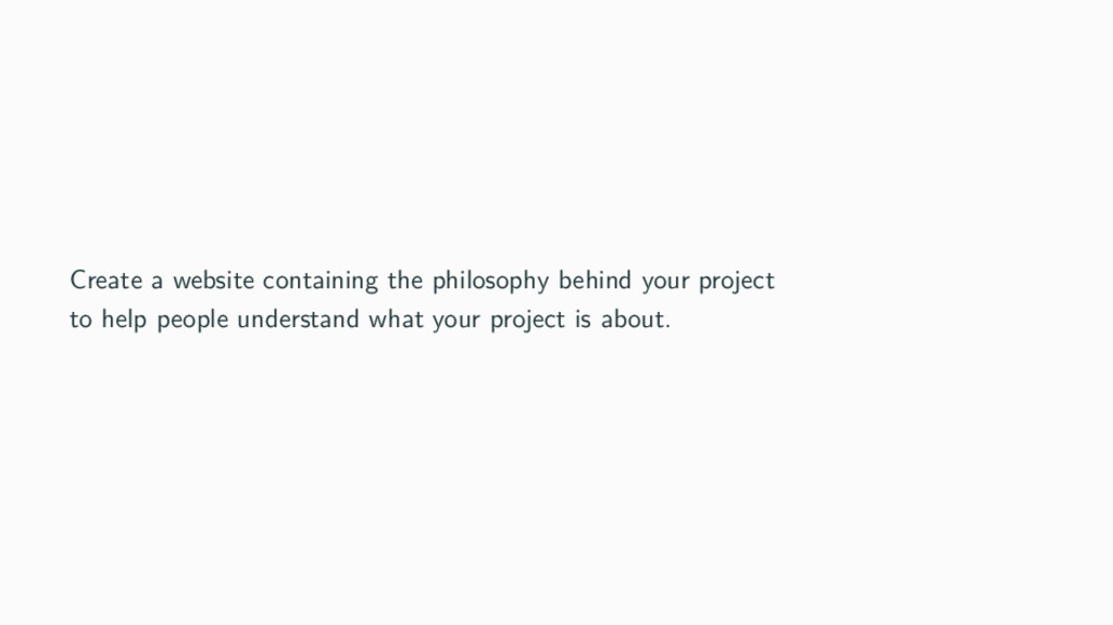 Create a website containing the philosophy behi...