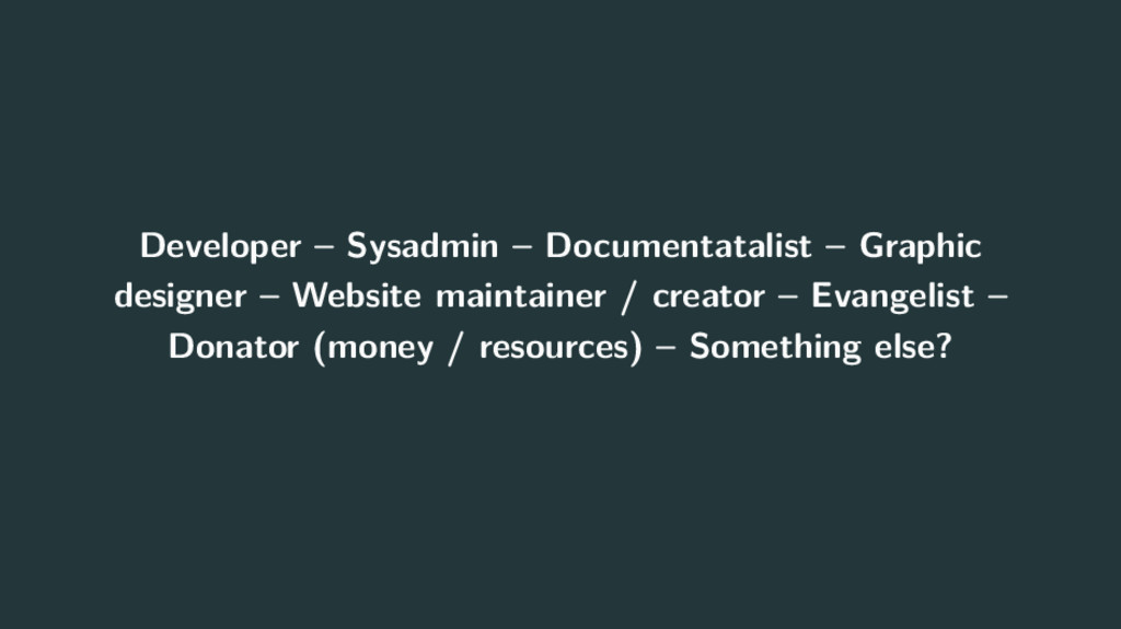 Developer – Sysadmin – Documentatalist – Graphi...