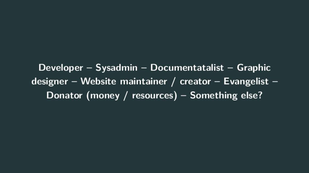 Developer – Sysadmin – Documentatalist – Graphi...