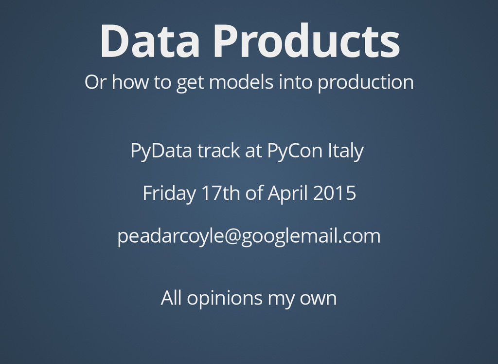 Data Products Data Products Or how to get model...