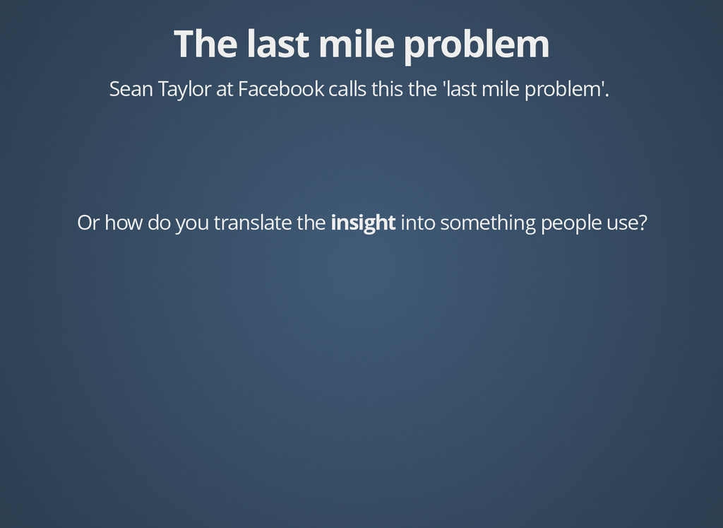 The last mile problem The last mile problem Sea...