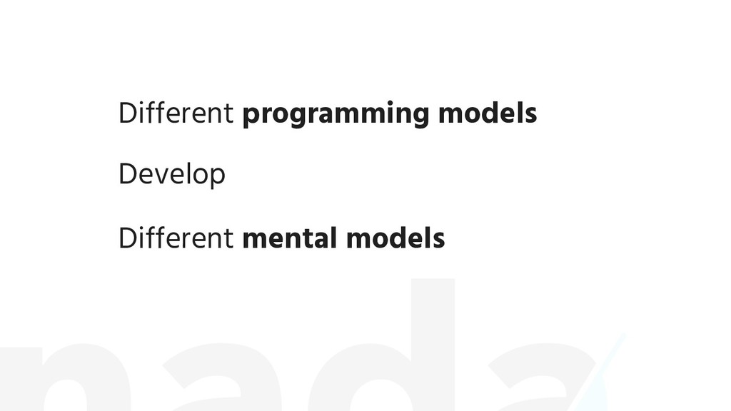 Different programming models Develop Different ...
