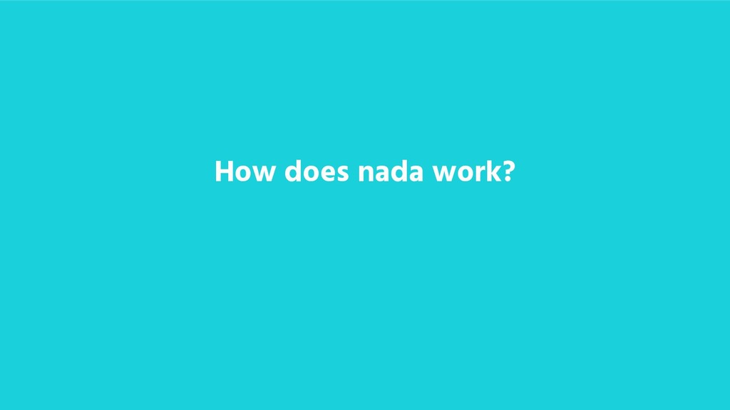 How does nada work?