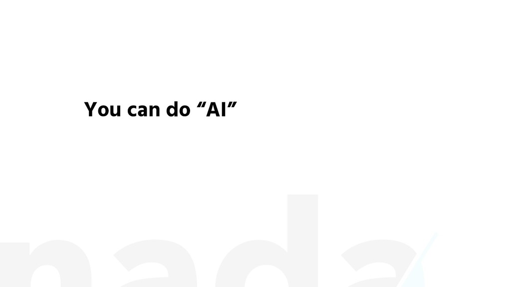 "You can do ""AI"""