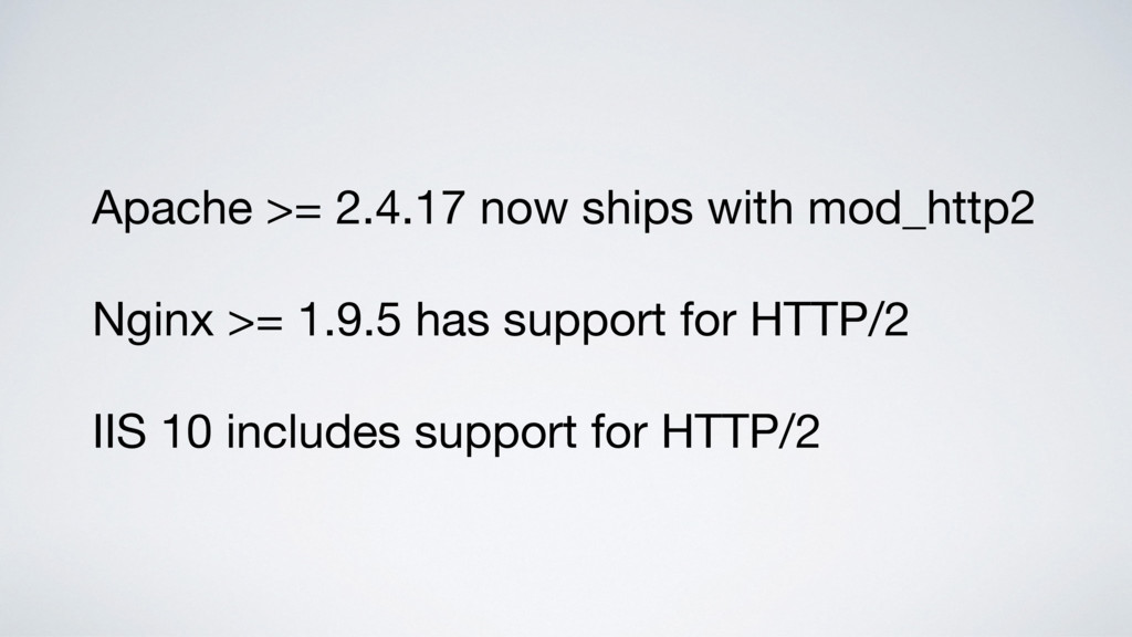 Apache >= 2.4.17 now ships with mod_http2  Ngin...