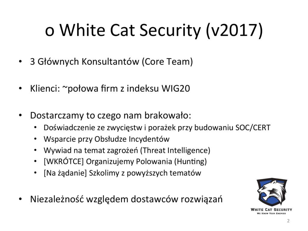 o White Cat Security (v2017) • 3 Głównych Kons...