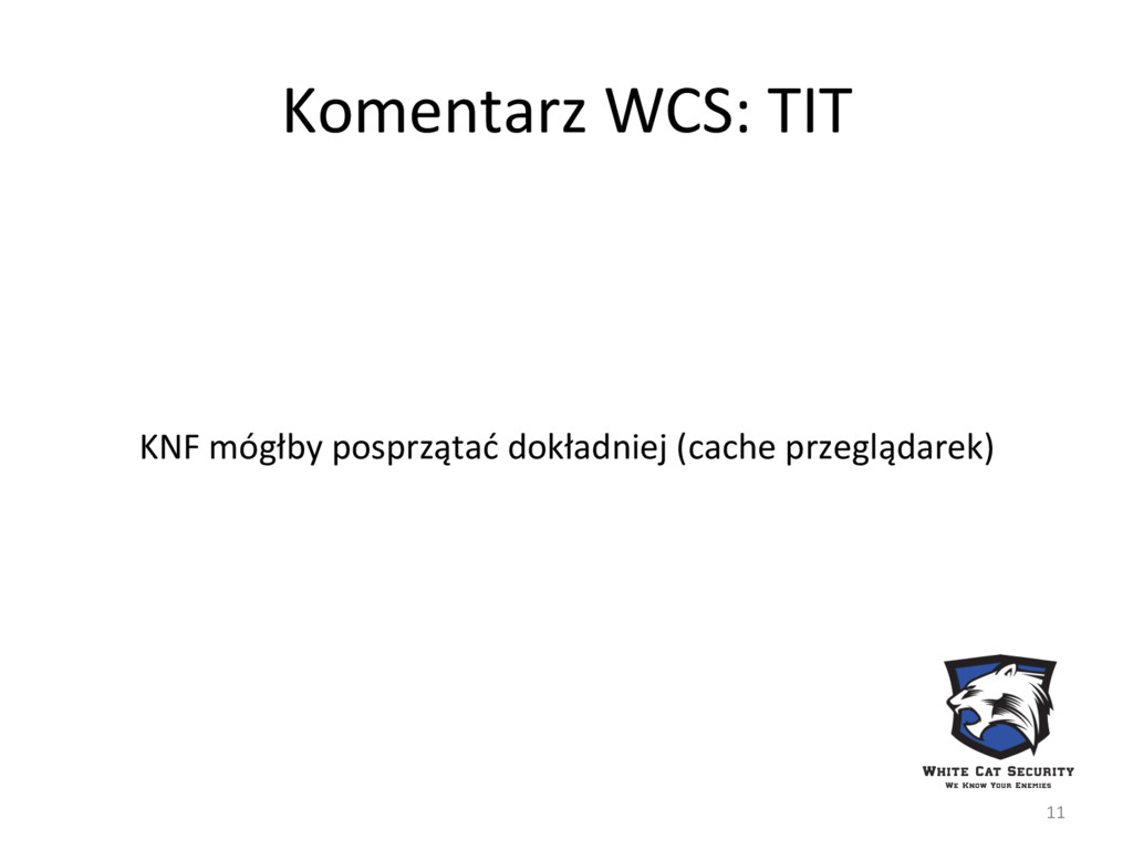 Komentarz WCS: TIT KNF mógłby posprzątać dokład...
