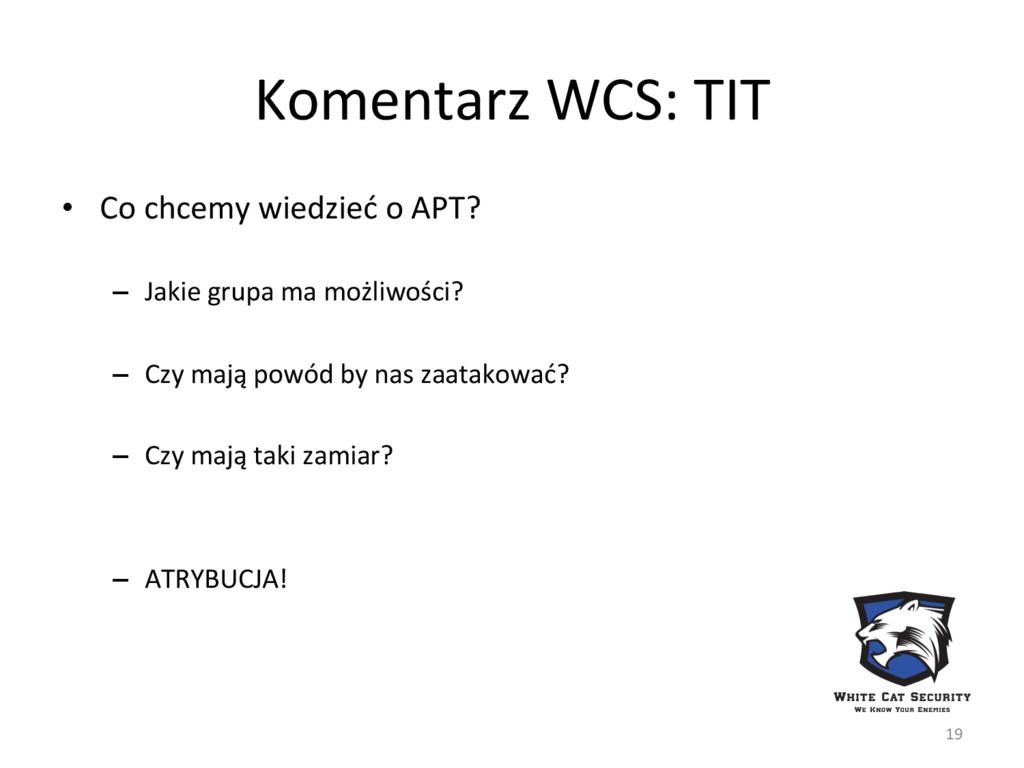 Komentarz WCS: TIT • Co chcemy wiedzieć o APT?...