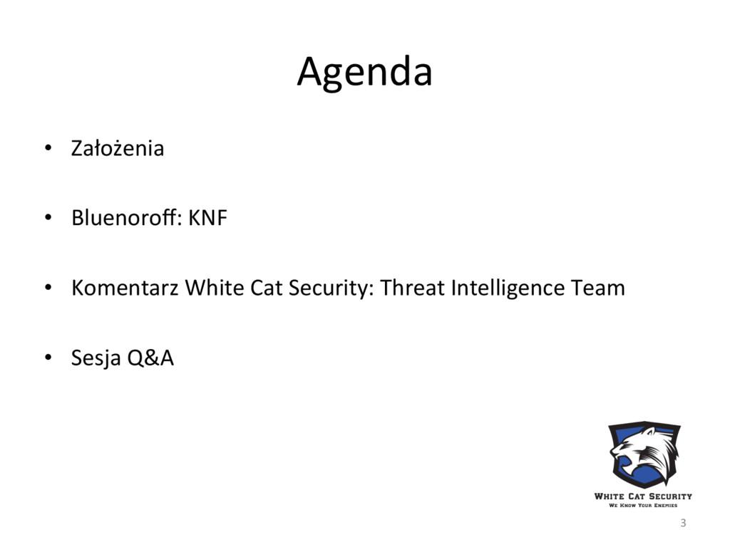 Agenda • Założenia • Bluenoroff: KNF • Koment...