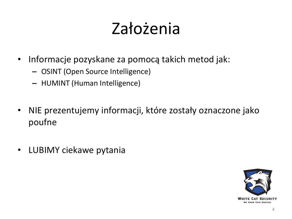 Założenia • Informacje pozyskane za pomocą tak...